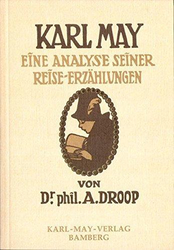 Karl May : eine Analyse seiner Reise-Erzählungen. von A. Droop