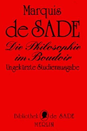 Die Philosophie im Boudoir oder die lasterhaften: Sade, Marquis de: