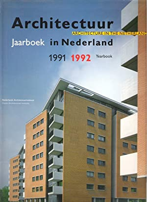 Achitectuur in Nederland./Architecture in the Netherlands. Jaarboek/Yearbook 1991-1992.