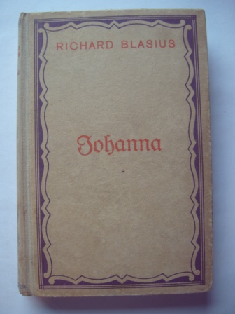 Johanna. Roman.: Blasius, Richard