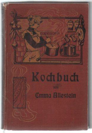 Das beste bürgerliche Kochbuch vorzüglich für das: Allestein, Emma