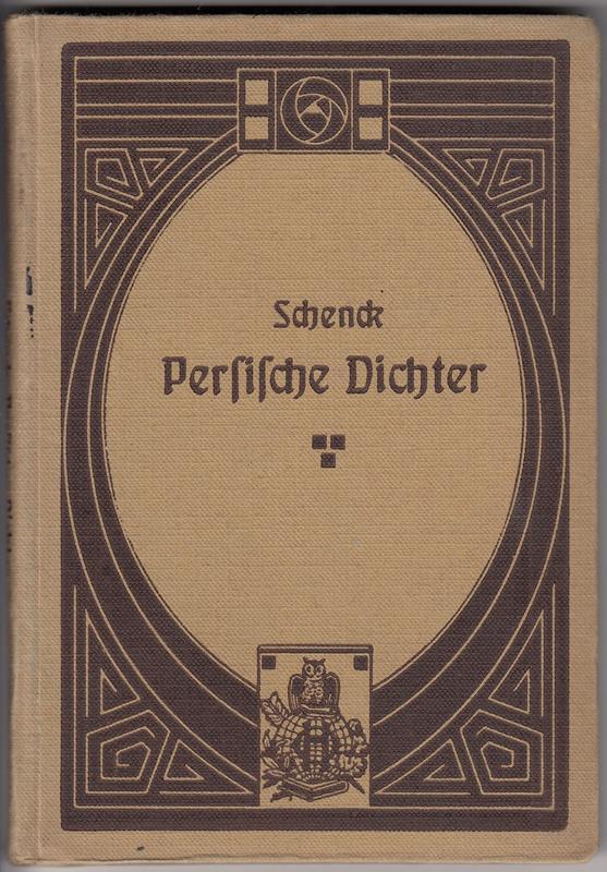 Persische Dichter. Blütenlese aus der Geschichte der: Schenck, Maximilian Rudolph