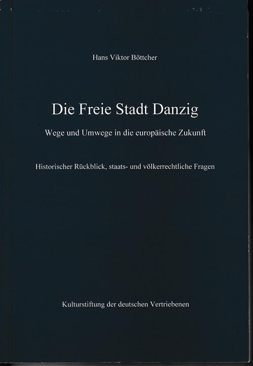 Die Freie Stadt Danzig. Wege und Umwege: Böttcher, Hans Viktor