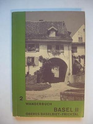 Schweizer Wanderbuch 2. Basel II. Oberes Baselbiet.: Beyeler, Otto (Redaktion)