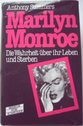 Marilyn Monroe. Die Wahrheit über ihr Leben: Summers, Anthony