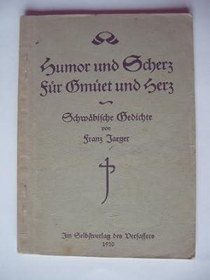 Humor und Scherz für Gmüet und Herz.: Jaeger, Franz