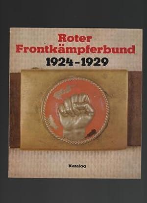 Roter Frontkämpferbund 1924-1929. Katalog.: Armeemuseum der DDR