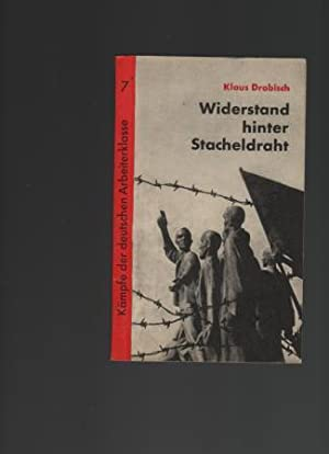 Widerstand hinter Stacheldraht. Aus dem antifaschistischen Kampf: Drobisch, Klaus