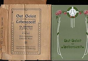 Gut Geleit für Lebenszeit. Ein Gedenkbuch mit klassischen Zitaten für jeden Tag des Jahres. Mit 12 ...