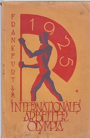 Erste internationale Arbeiter-Olympiade zu Frankfurt-M. 24. bis 28. Juli 1925.: Internationaler ...