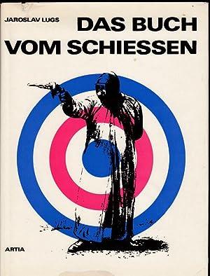 Das Buch vom Schießen. Historischer Überblick über: Lugs, Jaroslav