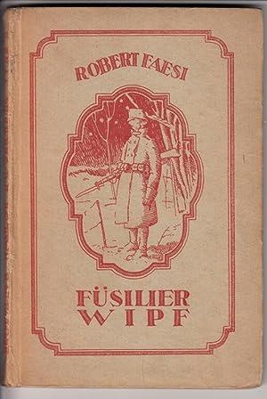 Füsilier Wipf. Eine Geschichte aus dem schweizerischen: Faesi, Robert