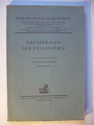 Grenzfragen der Philosophie. Erstes Heft. Neue psychologische: Krueger, Felix (Hg.)