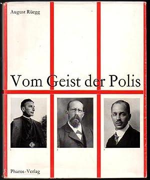Vom Geist der Polis. Basler Lebensbilder. Basler Schriften Band 11.: Rüegg, August