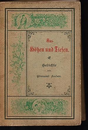 Aus Höhen und Tiefen. Gedichte.: Kaden, Edmund