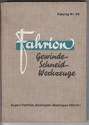 Fahrion Gewindeschneidwerkzeuge (Efem). Katalog Nr. 39: Eugen Fahrion (Hg.)