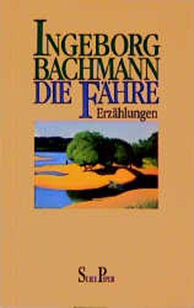 Die Fähre Erzählungen - Bachmann, Ingeborg