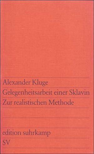 Gelegenheitsarbeit einer Sklavin Zur realistischen Methode: Kluge, Alexander: