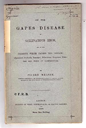 On the Gapes Disease in Gallinaceous Birds, and on the Parasite which causes the Disease, (Syngam...