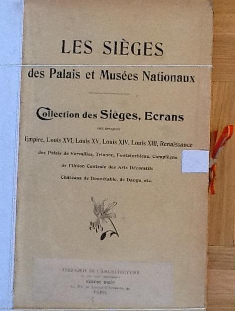 Les Sieges des Palais et Musees Nationau Deuxieme Series Pl 113 a 272: Armand Guerinet (editor)