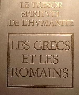 Le Tresor Spirituel de l'Humanite Les Grecs et les Romains: Jean Chevalier