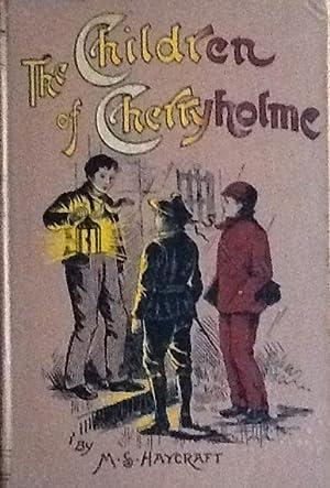 The Children of Cherryholme: M.S. Haycraft