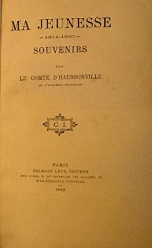 Ma Jeunesse 1814-1830: Le Comte D'Haussonville