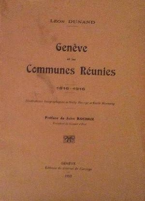 Geneve et les Communes Reunies 1816-1916: Leon Dunand