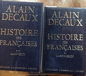 Histoire des Francaises La Soumission & La Revolte: Alain Decaux