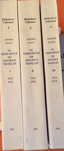 Le demi-siecle de Maurice Troillet I, II, III Tomes: Andre Guex