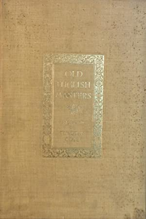 Old English Masters engraved by Timothy Cole: John C. Van Dyke (Editor)