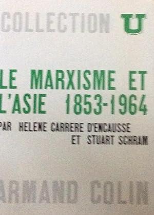 Le Marxisme et L'Asie 1853-1964: D'Encausse & Schran
