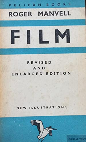 Film Revised and Enlarged Edition 1946: Roger Manvell