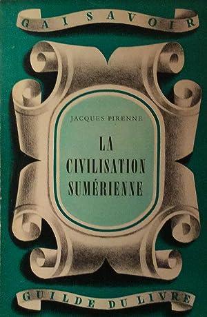 La Civilisation Sumerienne: Jacques Pirenne