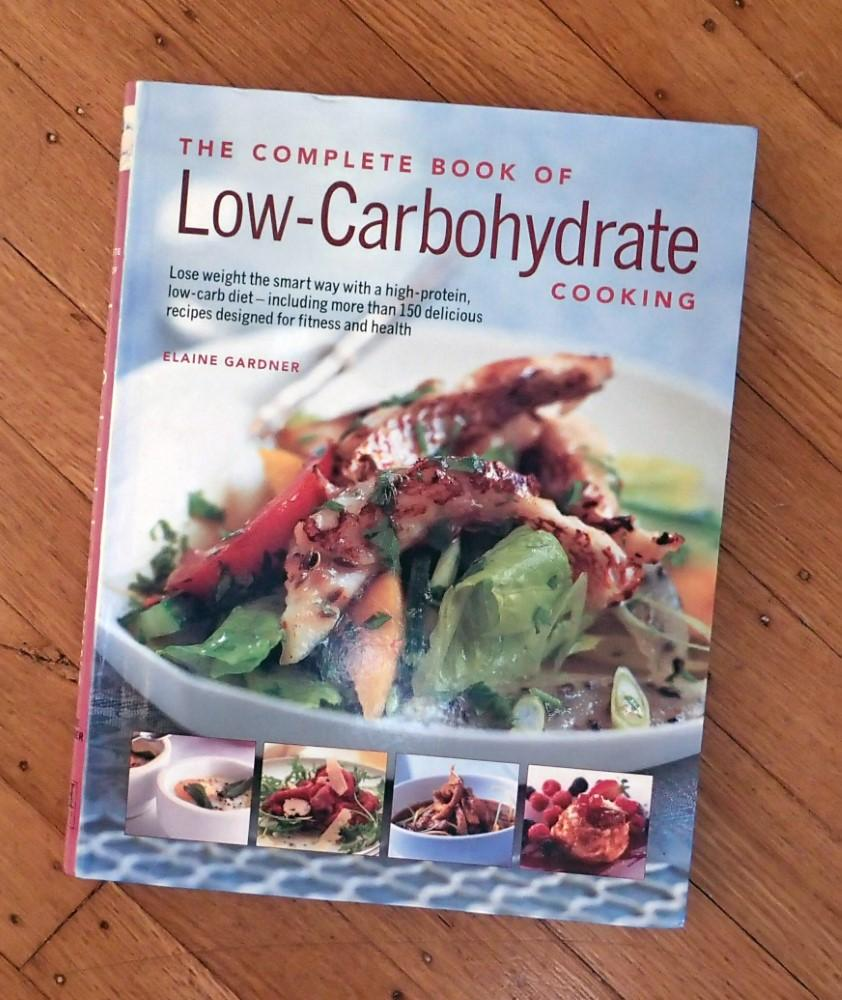 The complete book of low carbohydrate cooking by gardner elaine the complete book of low carbohydrate cooking gardner elaine editor forumfinder Choice Image