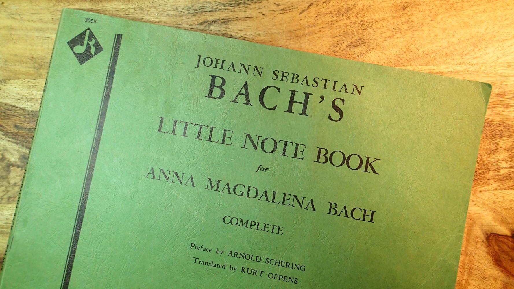 JOHANN SEBASTIAN BACH'S LITTLE NOTE BOOK FOR