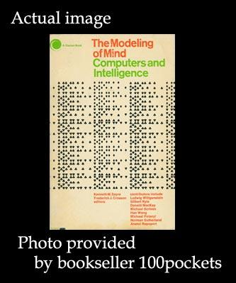 THE MODELING OF MIND : COMPUTERS AND INTELLIGENCE