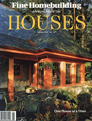 FINE HOMEBUILDING : ANNUAL ISSUE ON HOUSES : One House at a Time, Summer 2002, No 147
