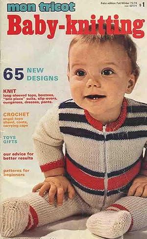 MON TRICOT : BABY-KNITTING : 65 New: Chevassus, Paulette (Editor);