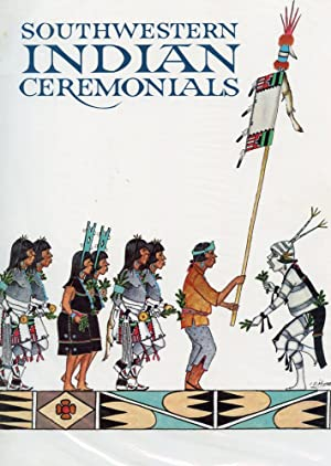 SOUTHWESTERN INDIAN CEREMONIALS : 1982 Revised By: Bahti, Tom; (Revised