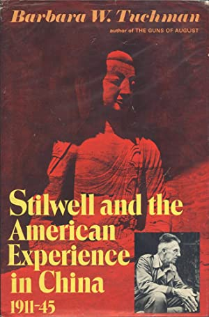 STILWELL AND THE AMERICAN EXPERIENCE IN CHINA : 1911-45: Tuchman, Barbara W.