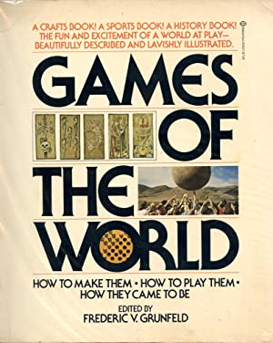GAMES OF THE WORLD : How to Make Them, How to Play Them, How They Came to Be