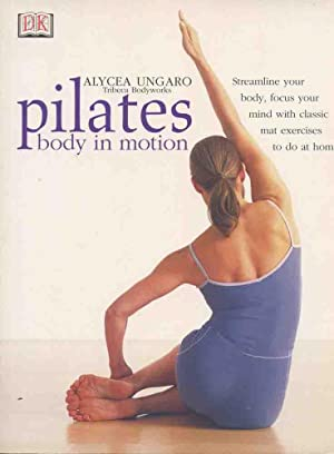 PILATES : Body in Motion (A Dorling Kindersley Book)