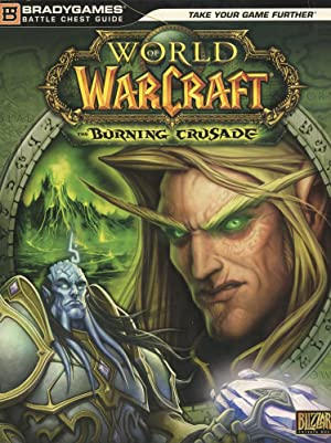 WORLD OF WARCRAFT : The Burning Crusade (BradyGames Battle Chest Guide)