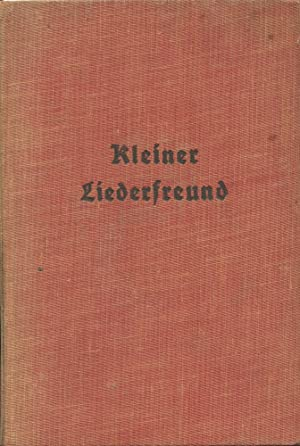 KLEINER LIEDERFREUND : 202 Popular German Songs