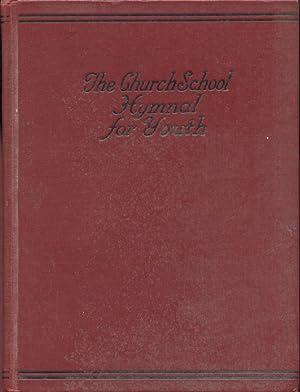 THE CHURCH SCHOOL HYMNAL FOR YOUTH: Laufer, Calvin W. (Editor)