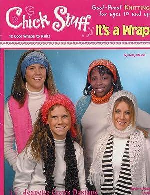 CHICK STUFF : IT'S A WRAP : Wilson, Kelly; Jeanette