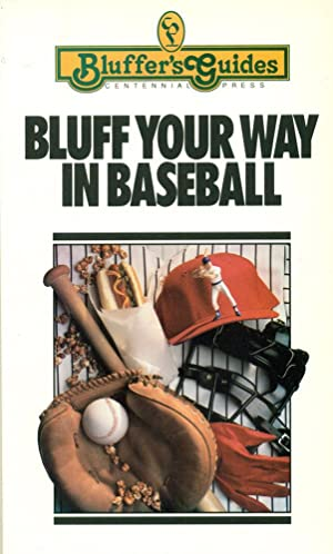 BLUFFER'S GUIDES : BLUFF YOU WAY IN BASEBALL