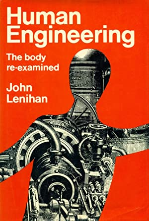 HUMAN ENGINEERING : The Body Re-Examined