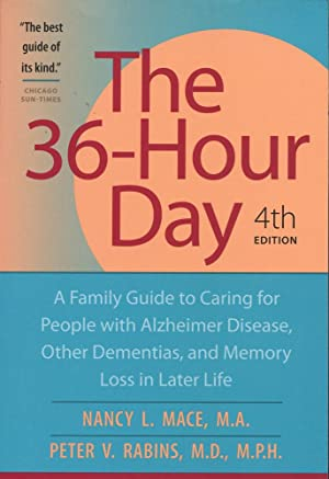 THE 36-HOUR DAY : A Family Guide to Caring for People With Alzheimer Disease, Other Dementias, An...